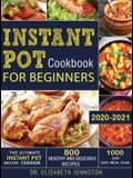 The Ultimate Instant Pot Recipe Cookbook with 800 Healthy and Delicious Recipes - 1000 Day Easy Meal Plan
