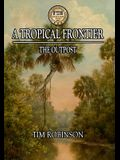 A Tropical Frontier: The Outpost