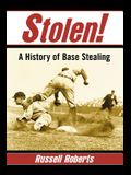 Stolen!: A History of Base Stealing