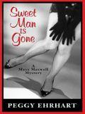 Sweet Man Is Gone: A Maxx Maxwell Mystery