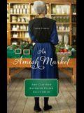 An Amish Market: Three Stories