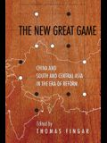 The New Great Game: China and South and Central Asia in the Era of Reform