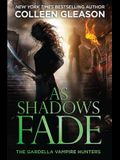 As Shadows Fade: The Gardella Vampire Hunters, 5
