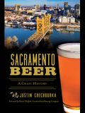 Sacramento Beer: A Craft History