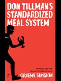 Don Tillman's Standardized Meal System: Recipes and Tips from the Star of the Rosie Novels