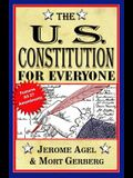 The U.S. Constitution for Everyone: Features All 27 Amendments