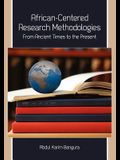 African-Centered Research Methodologies: From Ancient Times to the Present
