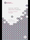 Social Capital and Risk Sharing: An Islamic Finance Paradigm