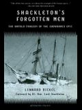 Shackleton's Forgotten Men: The Untold Tragedy of the Endurance Epic