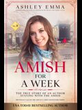 Amish for a Week: The True Story of an Author Staying with the Amish (Previously called Ashley's Amish Adventures)