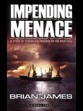 Impending Menace: A Story of Terror and Murder on the High Seas