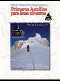Solo: Manual de Primeros Auxilios Para Areas Silvestres Edicion En Espanol: Solo Field Guide to Wilderness First Aid, Spanis