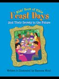 Kids' Book of Bible Feast Days: And Their Secrets to the Future