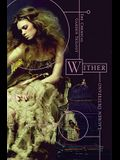 Wither (The Chemical Garden Trilogy)