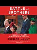 Battle of Brothers Lib/E: William and Harry - The Inside Story of a Family in Tumult