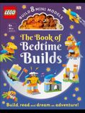 The Lego Book of Bedtime Builds: With Bricks to Build 8 Mini Models [With Toy]