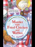 Murder with Fried Chicken and Waffles