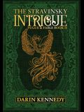 The Stravinsky Intrigue: Fugue & Fable: Book II