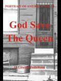 God Save The Queen: Portrait of America Volume II