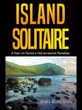 Island Solitaire: A Year on Korea's Not-So-Secret Paradise