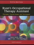 Ryan's Occupational Therapy Assistant: Principles, Practice Issues, and Technqiues