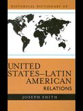 Historical Dictionary of United States - Latin American Relations