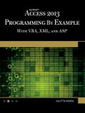 Microsoft Access 2013 Programming by Example with Vba, XML, and ASP [With CDROM]