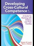 Developing Cross-Cultural Competence: A Guide for Working with Children and Their Families, Fourth Edition
