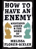 How to Have an Enemy: Righteous Anger and the Work of Peace