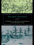 To the Arctic!: The Story of Northern Exploration from Earliest Times