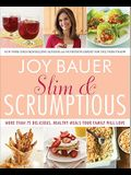 Slim & Scrumptious: More Than 75 Delicious, Healthy Meals Your Family Will Love