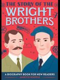 The Story of the Wright Brothers: A Biography Book for New Readers