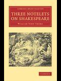 Three Notelets on Shakespeare