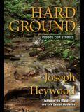 Hard Ground: Woods Cop Stories