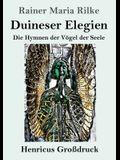 Duineser Elegien (Großdruck): Die Hymnen der Vögel der Seele
