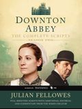 Downton Abbey: The Complete Scripts, Season 2