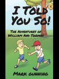 The Adventures of William and Thomas