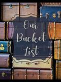 Our Bucket List: Bucket List Book For Couples, 101 Prompts For Creating Great Adventures, Planner And Journal Ideas To Inspire Your Tra