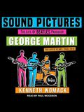 Sound Pictures: The Life of Beatles Producer George Martin, the Later Years, 1966�2016
