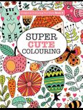 Gorgeous Colouring for Girls - Super Cute Colouring