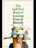 The Golf Nut's Book of Amazing Feats