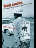 Bloody Lowndes: Civil Rights and Black Power in Alabamaas Black Belt