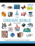 The Dream Bible, Volume 25: The Definitive Guide to Over 300 Dream Symbols