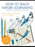 The Laws Guide to Teaching Nature Journaling: A Science and Art Manual for Parents, Educators, and Naturalists