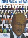John Lewis in the Lead: A Story of the Civil Rights Movement