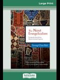 The Next Evangelicalism: Releasing the Church from Western Cultural Captivity (16pt Large Print Edition)