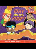 Why Do We Poop?