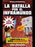 Batalla Por El Inframundo, La. Minecraft Libro 2
