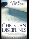 Christian Disciplines: Building Strong Christian Character through Divine Guidance, Suffering, Peril, Prayer, Loneliness, and Patience (OSWALD CHAMBERS LIBRARY)
