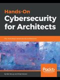 Hands-On Cybersecurity for Architects